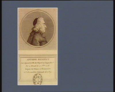 Antoine Benoîst curé-doyen de la ville de St Esprit en Languedoc né à Mende le 17 S.bre 1718 député de Nismes et Beaucaire à l'Assemblée nationale de 1789 : [estampe]