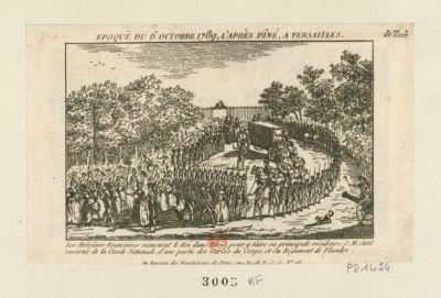 Epoque du 6 octobre 1789, l'après diné, à Versailles les héroïnes françaises ramènent le roi dans Paris, pour <em>y</em> faire sa principale résidence, S. M. était escortée de la Garde nationale, d'une partie des Gardes du corps, et du Régiment de Flandre : [estampe]