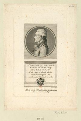 Pi.re Joseph du Chambge baron d'Elbhecq né à Lille le 1.er j.er 1733. M.al des camps et armées du Roi. Député du baillage de Lille à l'Assemblée nationale de 1789 : [estampe]
