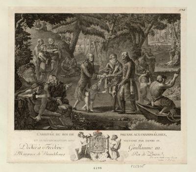 L' Arrivée du roi de Prusse aux Champs Elises, et sa réconciliation avec Voltaire par Henri IV dediée à Frédéric Guillaume III margrave de Brandebourg roi de Prusse : [estampe]