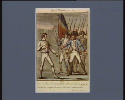 René Rabau grenadier me voila, commandant, vite un fusil, que je retourne venger la mort de mes camarades. 28 juillet 1793 v.s. : [estampe]