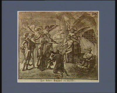 Les  Robes-Pierrots au diable Dieux, à quels plats tyrans livriez-vous le monde ? (Voltaire) : [estampe]