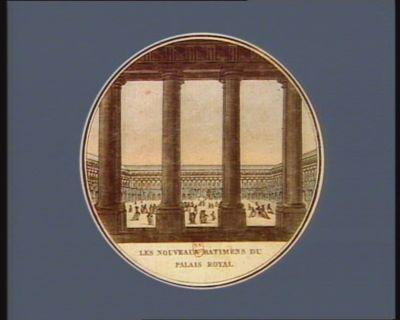 Les  Nouveaux batimens du Palais Royal [estampe]