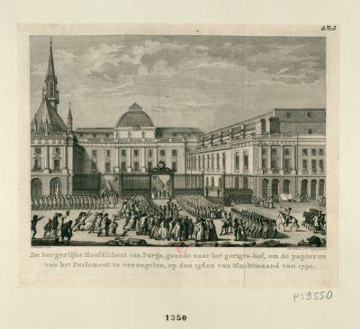 <em>De</em> Burgerlijke Hoofdschout van Parijs, gaande naar het gerigts-hof, om <em>de</em> papieren van het Parlement te verzegelen [estampe]