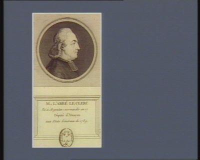 M. l'abbé Le Clerc né à Argentan-Normandie en 17[..] député d'Alençon aux Etats généraux de 1789 : [estampe]
