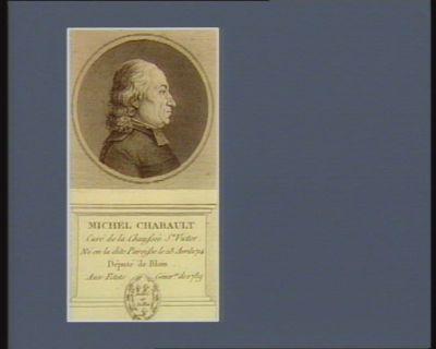 Michel Chabault curé de la Chaussé St Victor né en la dite paroisse le 28 avril 1714 député de Blois aux Etats géner.x de 1759 : [estampe]