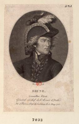 Brune Conseiller d'Etat. Général en chef de l'Armée d'Italie Né à Brives, Dép.t de la Correz le 13 May 1763 : [estampe]