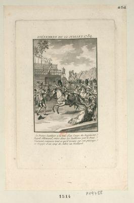 Evénement du 12 juillet <em>1789</em> le prince Lambesc a la tête d'un corps du regiment Royal Allemand entre dans les Tuilleries par le pont tournant, renverse tout ce qu'il trouve sur son passage et frappe d'un coup de sabre un vieillard : [estampe]