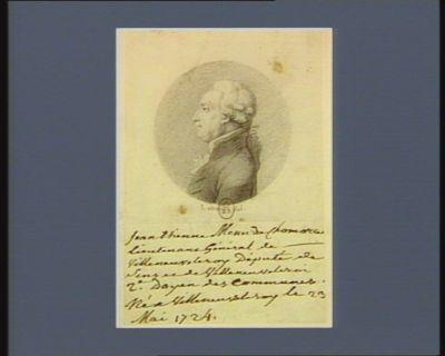 Jean Etienne Menu de Chomorceau lieutenant général de Villeneuve le Roy député de Sens et de Villeneuve-le-Roi... : [dessin]
