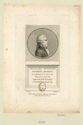 François Augustin Pompée Hennet né à Maubeuge le 15 X.bre 1728 prévot de la dite ville depute du bail.e d'Avesnes à l'Assemblée nationale de 1789 : [estampe]