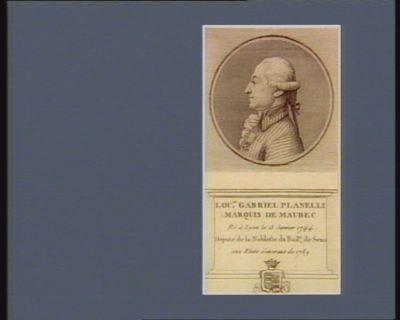 Lou.is Gabriel Planelli marquis de Maubec né à Lyon le 13 janvier 1744 député de la noblesse du bail.e de Sens aux Etats généraux de 1789 : [estampe]