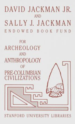 David Jackman Jr. and Sally J. Jackman Endowed Book Fund for Archeology and Anthropology of Pre-Columbian Civilizations