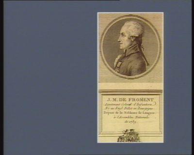 J.M. de Froment lieutenant colonel d'infanterie né au Faye Billot en Bourgogne député de la noblesse de Langres à l'Assemblée nationale de 1789 : [estampe]