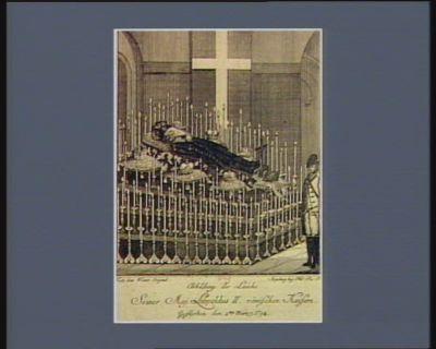 Abbildung der Leiche seiner Maj. Leopoldus II römischen Kaisers gestochen den 1ten Marz 1792 : [estampe]