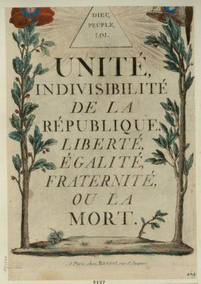 Unité indivisibilité de la République. Liberté, égalité, fraternité, ou la mort Dieu, peuple, loi : [estampe]