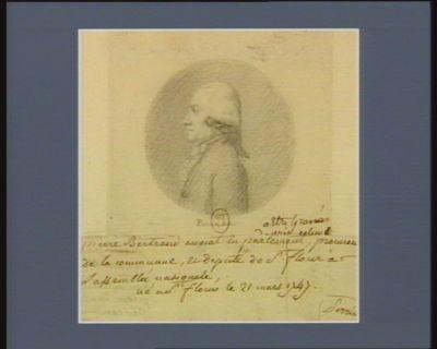 Pierre Bertrand avocat en Parlement procureur de la commune et député de St Flour à l'Assemblée nationale, né à St Flour le 21 mars 1747 : [dessin]