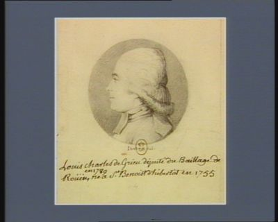 Louis Charles de Grieu député du baillage de Rouen en 1789 né à St Benoist d'Hebertot en 1755 : [dessin]