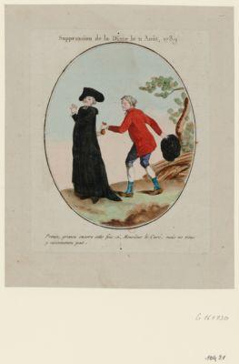 Suppression de la dîme le 11 août, 1789 prenez, prenez encore cette fois-ci, Monsieur le curé, mais ne vous y accoutumez pas : [estampe]