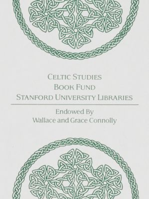Wallace E. and Grace Connolly Endowed Book Fund for Celtic Studies