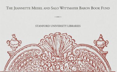 Jeannette Meisel and Salo Wittmayer Baron Book Fund