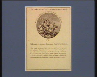 Offrande de la patrie au Dauphiné Gallia delphino surgente emergit ab undis... : [estampe]
