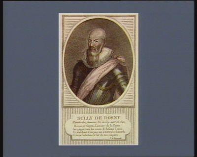 Sully de Rosny ministre des finances ; né en 1559 mort en 1641 : [estampe]