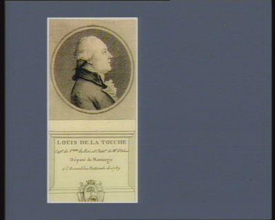 Louis de La Touche cap.e de v.aux du Roi, et chan.er de Mr d'Orleans député de Montargis à l'Assemblée nationale de 1789 : [estampe]