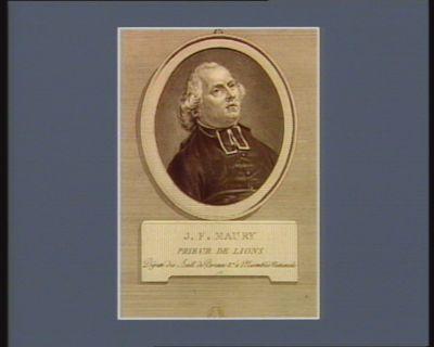 J.F. Maury, prieur de Lions, député des baill. de Peronne & à l'Assemblée nationale, 1789 [estampe]