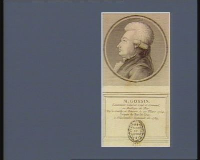 M. Gossin lieutenant général civil et criminel au baillage de Bar. Né à Soüilly en Barrois le 20 mars 1754. Député de Bar-le-Duc à l'Assemblée nationale de 1789 : [estampe]
