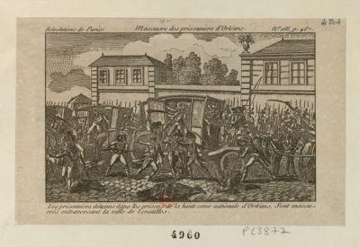 <em>Massacre</em> des prisonniers d'Orléans les prisonniers détenus dans les prisons de la haute cour nationale d'Orléans sont <em>massacrés</em> en traversant la ville de Versailles : [estampe]