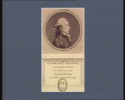 Victor Pier.re Malouet intendant de la marine né à Riôm en 1740 député d'Auvergne aux Etats généraux de 1789 : [estampe]