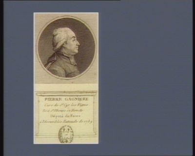 Pierre Gagniere curé de St Cyr les vignes né à St Etienne en Forez le député du Forez à l'Assemblée nationale de 1789 : [estampe]