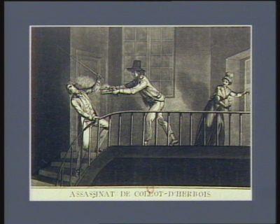 Assassinat de Collot-d'Herbois Il vient, oui ! c'est Collot, qu'il me paroit auguste, Que le coupable souffre en presence du juste ; Quelque soit mon destin, c'en est fait, je le veux, par mes mains aujourdhuy ils periront tous deux : [estampe]