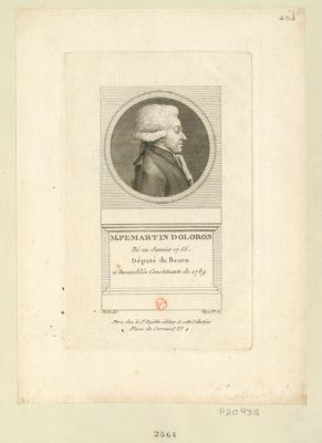 M. Pemartin Doloron : né en janvier 1755 député du Béarn à l'Assemblée constituante de 1789 : [estampe]