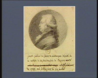 Joseph Gabriel de Gleises de Lablanque député de la noblesse de la sénéchaussée de Béziers aux Etats généraux de 1789 né à Beziers le 28 juillet 1747 : [dessin]
