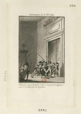 Événement du 6 8.bre <em>1789</em> massacre d'un garde-du-corps a la porte de l'appartement de la reine, par des brigands : [estampe]