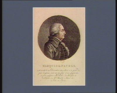 Marquis de Favras a été arrêté le 24 décembre 1789, suivi à la piste depuis longtemps etoit l'un des chefs d'une conspiration pour assassiner Mr. Necker, le marquis de La Fayette et Mr. Bailly, maire de la ville de Paris : [estampe]