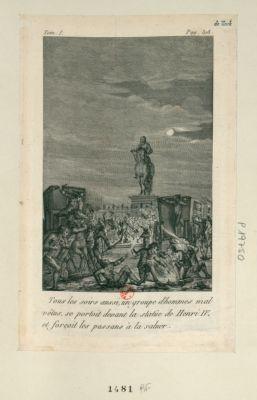 Tous les soirs aussi, un groupe d'hommes mal vêtus, se portoit devant la statüe de Henri IV, et forçoit les passans à la saluer [estampe]