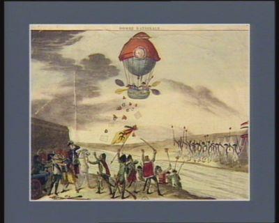 Bombe nationale un bonnet servant de couronne à un ballon auquel est adapté une nacelle dans laquelle sont plusieurs voyageurs aériens parcourant le camp des Autrichiens et jettant sur leurs têtes quantités de cocardes et bonnets tricolores... : [estampe]