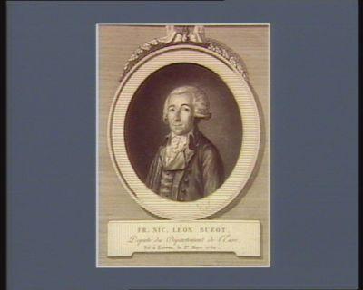 Fr. Nic. Léon Buzot député du département de l'Eure, né à Evreux le 1.er mars 1760 : [estampe]