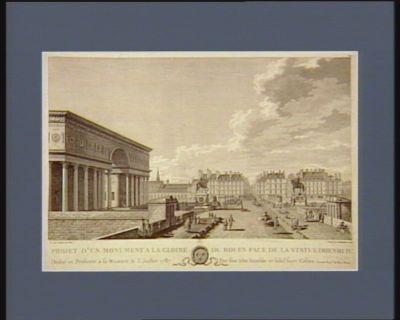Projet d'un monument a la gloire du Roi en face de la statue d'Henri IV dédié et présenté à sa majesté le 3 juillet 1787, par son très humble et fidel sujet Gisors... : [estampe]