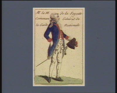 M. le m. de la Fayette comman. général de la Garde <em>nationale</em> : [estampe]
