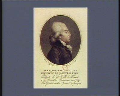 François Marc Antoine Fezenzac de Montesquiou député de la ville de Paris à l'Assemblée nationale en 1789 élu président les 2 janv. et 27 févr. <em>1790</em> : [estampe]