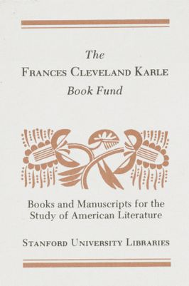 Frances Cleveland Karle Book Fund : Books and Manuscripts for the Study of American Literature