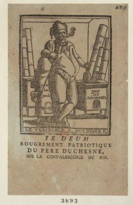 Te Deum bougrement patriotique du pere Duchesne, sur la convalescence du roi le veritable p. Duchesne f. : [estampe]