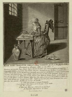 Marie Anne Charlotte Corday ci-devant Darmans agé de 25 ans assassin de Marat ecrivant sa dernière lettre à son pere... : [estampe]