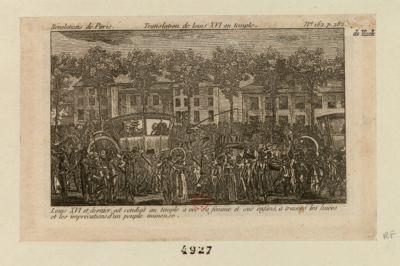 Translation de Louis XVI au <em>Temple</em> Louis XVI et dernier est conduit au <em>temple</em> avec sa femme et ses enfans, à travers les huées et les imprécations d'un peuple immense : [estampe]