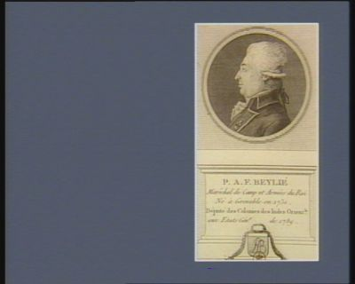 P.A.F. Beylié maréchal de camp et armées du Roi né à Grenoble en 1730 député des colonies des Indes orient.le aux Etats gén.x de 1789 : [estampe]
