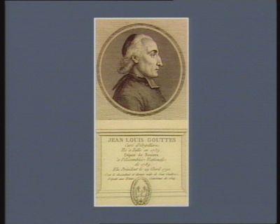 Jean Louis Gouttes curé d'Argelliers né à Tulle en 1739 député de Beziers à l'Assemblée nationale de 1789 elu président le 29 avril 1790. C'est le descendant et dernier mâle de Jean Gouttes, député aux Etats généraux de 1614 : [estampe]