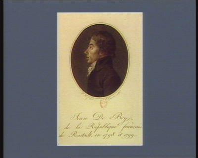 Jean de Bry ministre de la République française, au Congrès de Rastadt, en 1798 et 1799 : [estampe]